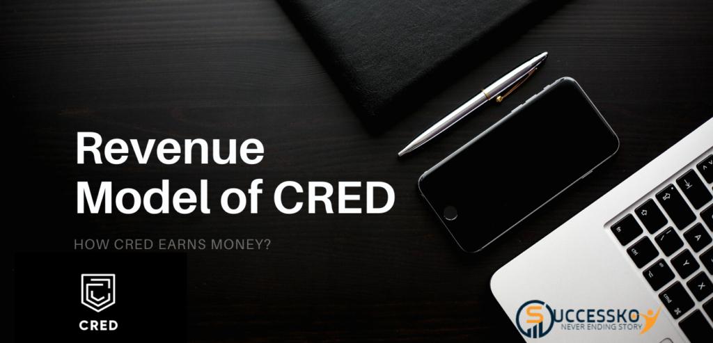 CRED Revenue Model